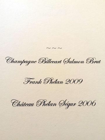 wine menu: Champagne Billecart Salmon Brut • Frank Phélan 2009 • Château Phélan Ségur 2006