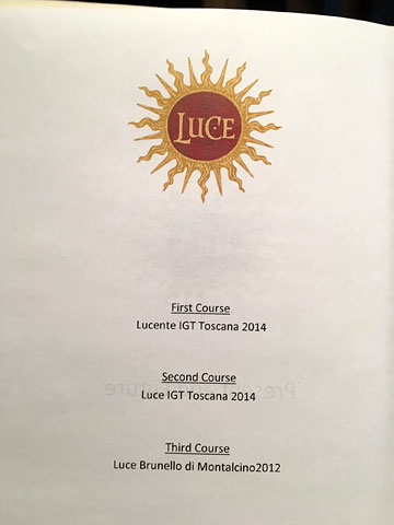 Luce | First Course: Lucente IGT Toscana 2014 | Second Course: Luce IGT Toscana 2014 | Third Course: Luce Brunello di Montalcino2012